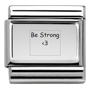 Be Strong Quote Nomination Engraved Charm